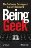 Book Cover of Being Geek by Michael Lopp